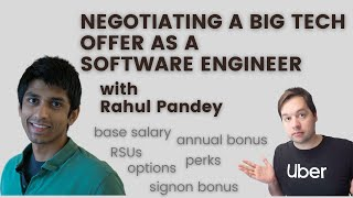 How to Negotiate a Bİg Tech Offer as a Software Engineer - with @Rahul Pandey