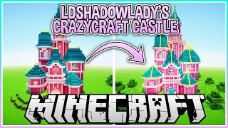 Upgrading LDShadowlady's CrazyCraft Castle!