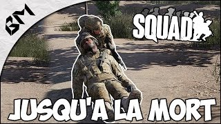 SQUAD - Gameplay - Opex Yankee - Jusqu'à la mort !