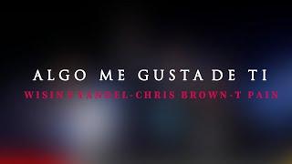 ALGO ME GUSTA DE TI - WISIN Y YANDEL , CHRIS BROWN & T- Pain (New Letra 2020💥)