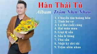 Album Trộm Nhìn Nhau - Ca sĩ Hàn Thái Tú
