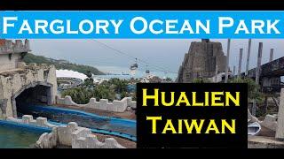 Short trip to The Farglory Ocean Park, Hualien, Taiwan