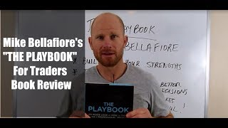 Mike Bellafiores THE PLAYBOOK For Traders Book Review
