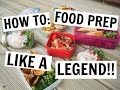 HOW TO FOOD PREP LIKE A LEGEND!