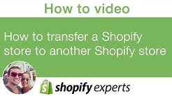 how to transfer a shopify store to another shopify store