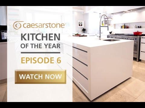 Caesarstone Kitchen of the Year 2016 - Episode 6 of 10