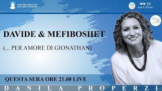 """""""Davide e Mefiboshet (per amore di Gionathan)"""" - di Danila Properzi conduce Giuliano Camedda"""