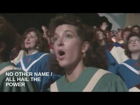 Don Moen - No Other Name/All Hail the Power (Live)