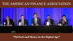 AFA Panel: FinTech and Money in the Digital Age