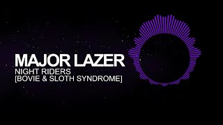 [Trap] - Major Lazer - Night riders (Bowie & Sloth Syndrome Remix)
