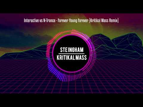 Interactive vs N-Trance - Forever Young Forever (Kritikal Mass Remix)