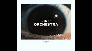 Fire! Orchestra - Enter Part Four