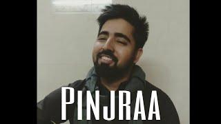 Pinjraa   Acoustic Cover   Akshit   Gurnazar   B Praak   Jaani
