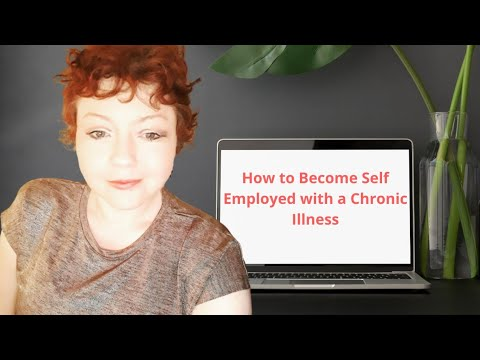 How to Become Self Employed with a Chronic Illness