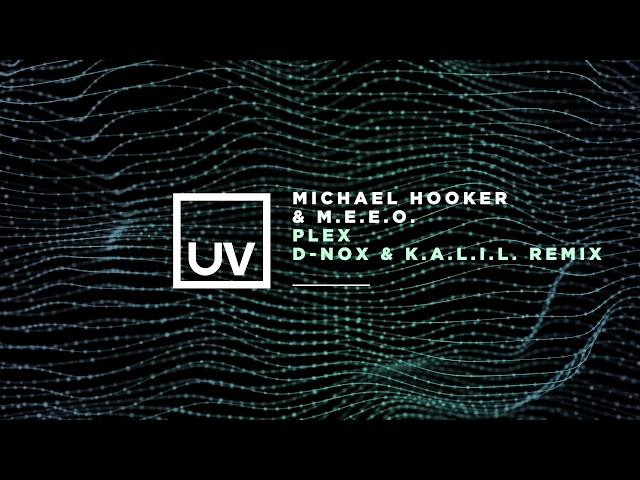 Michael Hooker & M.E.E.O. - Plex (D-Nox & K.A.L.I.L. Remix)