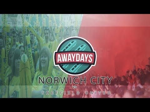 AWAYDAYS: NORWICH CITY VS SHEFFIELD UNITED (CRAZY!)