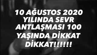 EROL MÜTERCİMLER: 10 AĞUSTOS 2020 SEVR ANTLAŞMASI 100 YAŞINDA DİKKAT DİKKAT !!!!!!