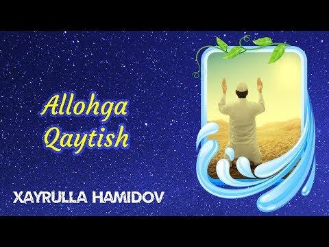 Allohga Qaytish | Xayrulla Hamidov