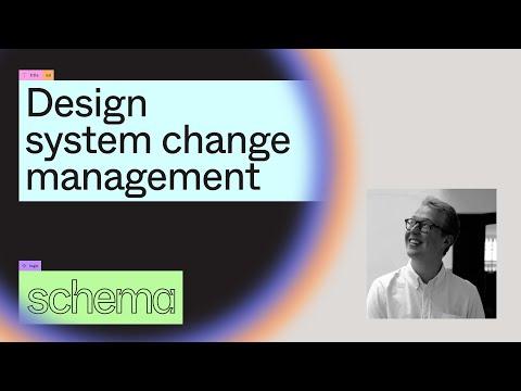 Design system change management - Hugo Raymond (Schema 2021)