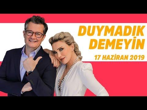 Duymadık Demeyin - 17 Haziran 2019 (Seren Serengil - Cengiz Semercioğlu)