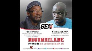 🛑[Talkshow] Suivez Fadel barro & Seydi Gassama invités de Ndoumbelane Sen Tv | Vendredi 22 Jan 2021