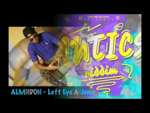 Almidon - Left Eye A Jump (Antics Riddim) - July 2017