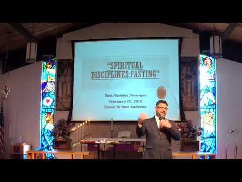 SPIRITUAL DISCIPLINES: 'FASTING'  February 25, 2018