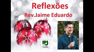 Natal - Deus que está conosco - Rev. Jaime Eduardo