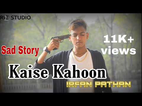 Kaise Kahoon ( Official Video Song ) || Irfan Pathan || RizStudio Present  ||Director Rizwan Pathan