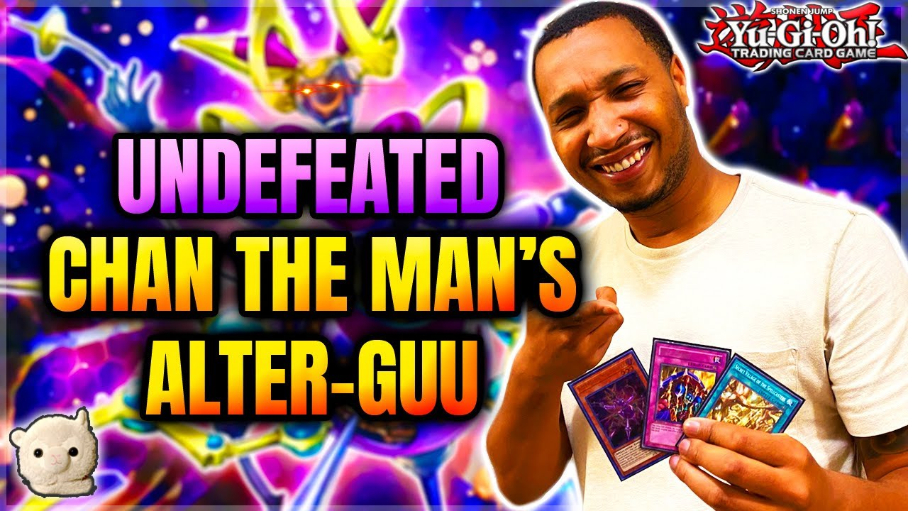 Yu-Gi-Oh! CHAN THE MAN'S UNDEFEATED ALTER-GUU DECK PROFILE! FEAT. ALL THE SAUCE! | LET'S TOP LOCALS!