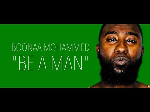 Boonaa Mohammed - Be a man (NEW)