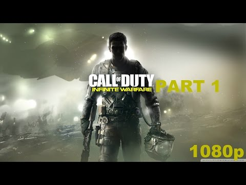 CALL OF DUTY INFINITE WARFARE Gameplay Walkthrough Part 1 CAMPAIGN [1080p FullHD] - No Commentary