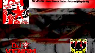 DJ Venom - Hard Dance Nation Podcast (May 2016)