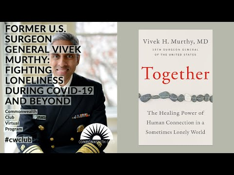Former U.S. Surgeon General Vivek Murthy: Fighting Loneliness During COVID-19 And Beyond