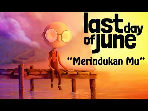 KAU CIPTAKAN LAGU INDAH - MERINDUKAN MU - GAME VIDEO LYRICS (LAST DAY OF JUNE)
