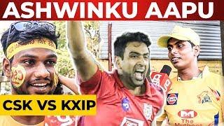 ASHWIN Fans – CSK Vs KXIP Match