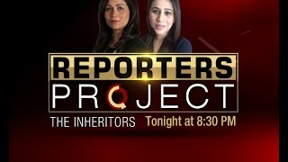 Watch: Reporters Project- The Inheritors