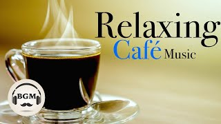 Relaxing Cafe Music - Jazz & Bossa Nova Instrumental Music - Chill Out Music For Study, Work