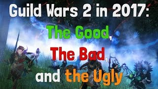 GW2 in 2017: The Good, the Bad and the Ugly
