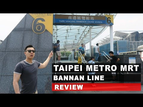 Taipei Metro MRT - Bannan Line Review