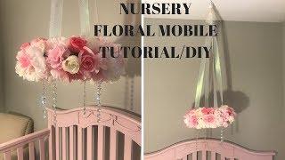 DIY BABY GIRL NURSERY FLORAL MOBILE! TUTORIAL!