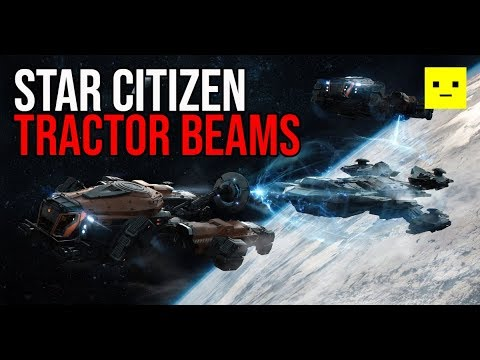 Star Citizen | Tractor Beams - What We Know