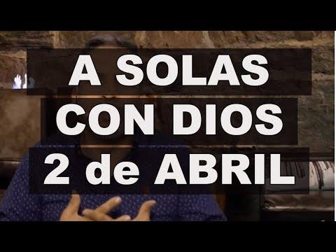 A SOLAS CON DIOS / 2 de ABRIL