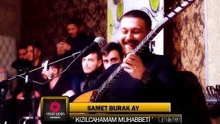 SAMET BURAK AY ft  KiZiLCAHAMAM MUHABBETi  KAYNAK  Resimi