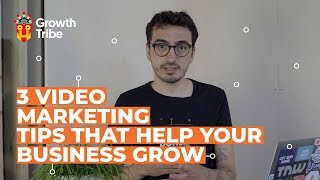 3 Video Marketing Tips that Help Your Business Grow