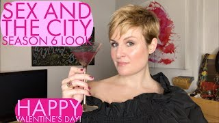 Valentine's Day | Sex and the City Season 6 Look. With a Cosmo | Cate the Great Beauty