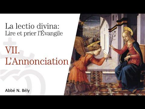 Conférences sur la Lectio divina - VII. L'Annonciation - par l'abbé Nicolas Bély