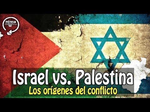 Israel Vs. Palestina   Los Orígenes Del Conflicto
