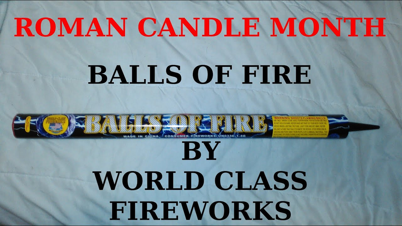 Balls of Fire 210 Shot Roman Candle by World Class Fireworks - YouTube