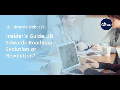 Insider's Guide: JD Edwards Roadmap - Evolution Or Revolution?